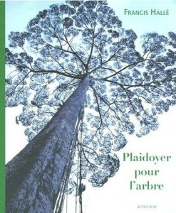 Plaidoyer pour un arbre, de Francis Halle