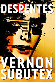 Vernon Subutex, de Virginie Despentes
