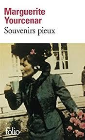 Souvenirs pieux, de Marguerite Yourcenar