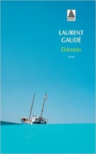 Eldorado, de Laurent Gaudé