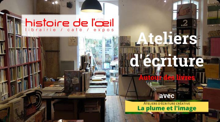 Ateliers d'écriture à Marseille - Librairie Histoire de l'oeil